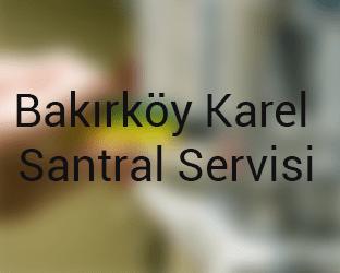 bakirkoy Karel Santral Servisi Anasayfası