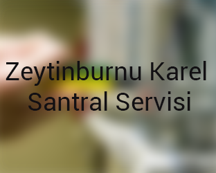 zeytınburnu Karel Santral Servisi Anasayfası