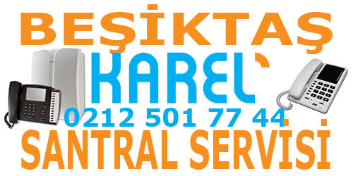 Besiktas karel santral servisi Beşiktaş Karel Santral Servisi