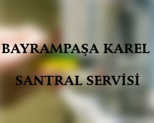 bayrampaşa Karel Santral Servisi Anasayfası
